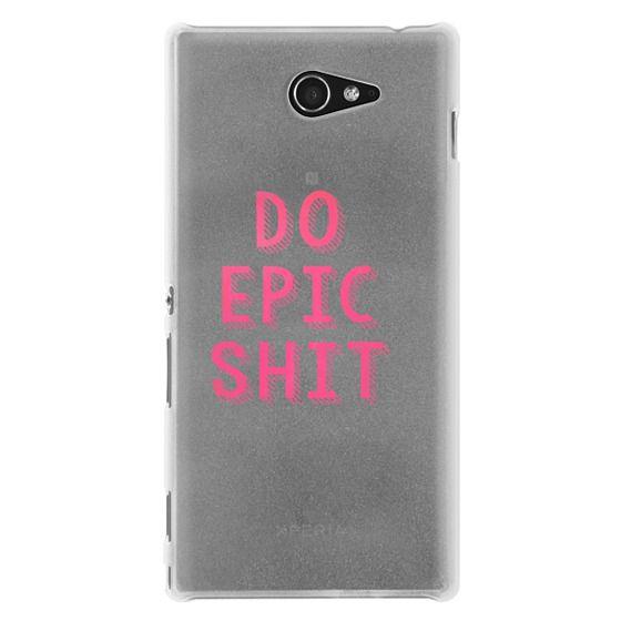 Sony M2 Cases - DO EPIC SHIT transparent