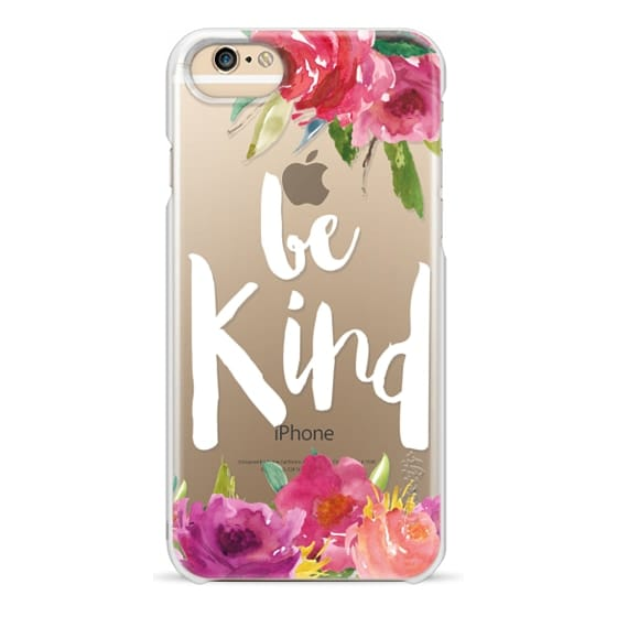 iPhone 6 Cases - Be Kind