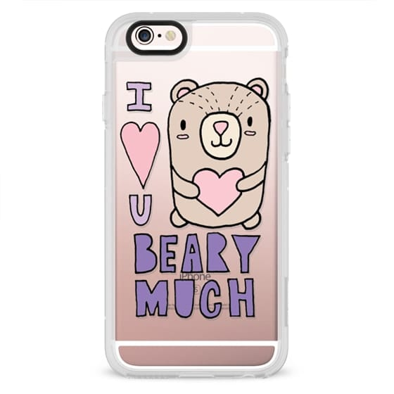 iPhone 6s Cases - I Love You Beary Much