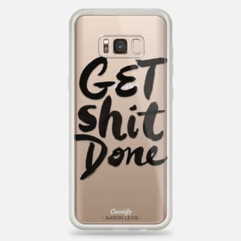 Samsung Galaxy S8+ Case Get Shit Done
