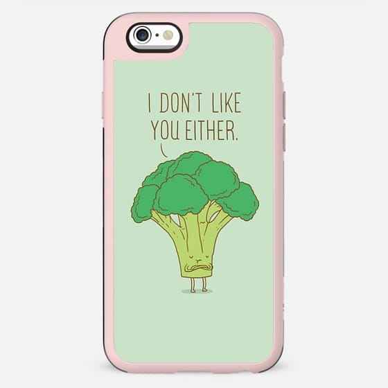 Broccoli don't like you either
