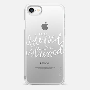 iPhone 7 Case Too Blessed to be Stressed (White)