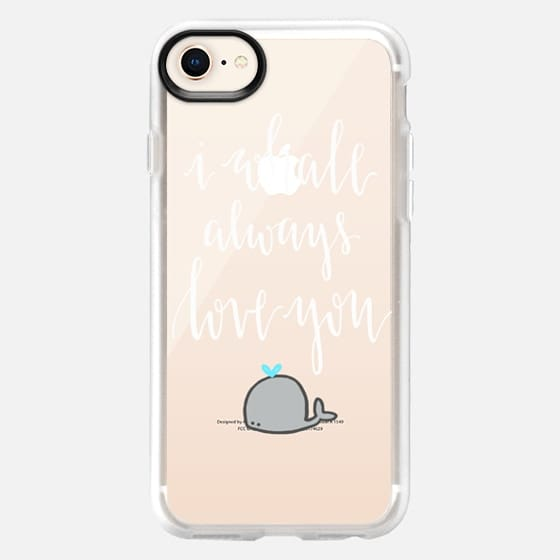 I Whale Always Love You - Snap Case