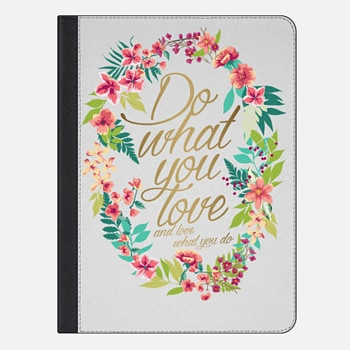 iPad Air 2 Case Do what you love...