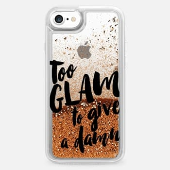 iPhone 7 Case Too glam to give a damn