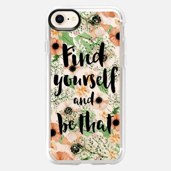 Find yourself and be that quote floral - Snap Case