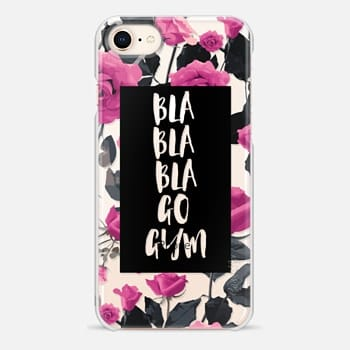 iPhone 8 Case Bla bla bla go gym roses pink