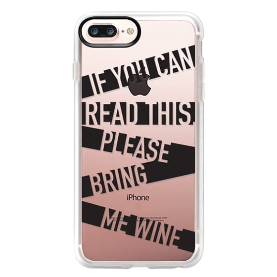 iPhone 7 Plus Cases - If you can read this please bring me wine - stripes