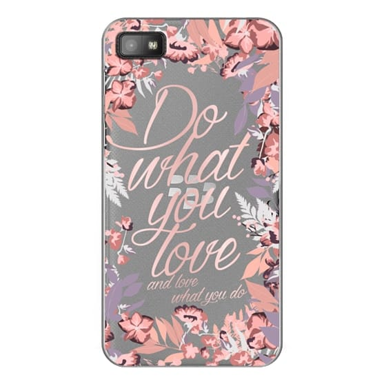 Blackberry Z10 Cases - Do what you love - nude