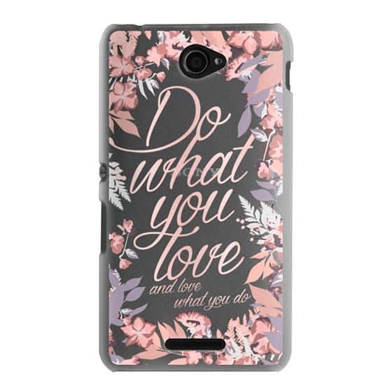 Sony E4 Cases - Do what you love - nude
