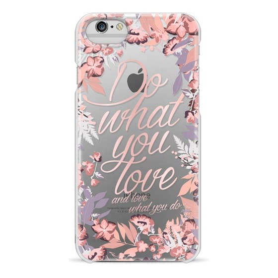 iPhone 6 Cases - Do what you love - nude