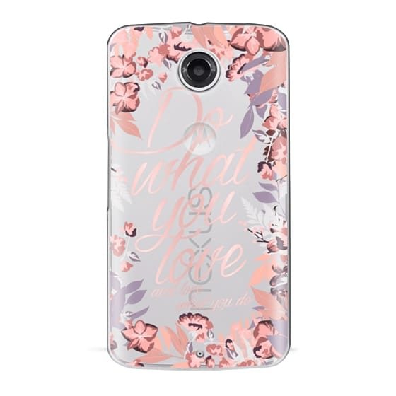 Nexus 6 Cases - Do what you love - nude