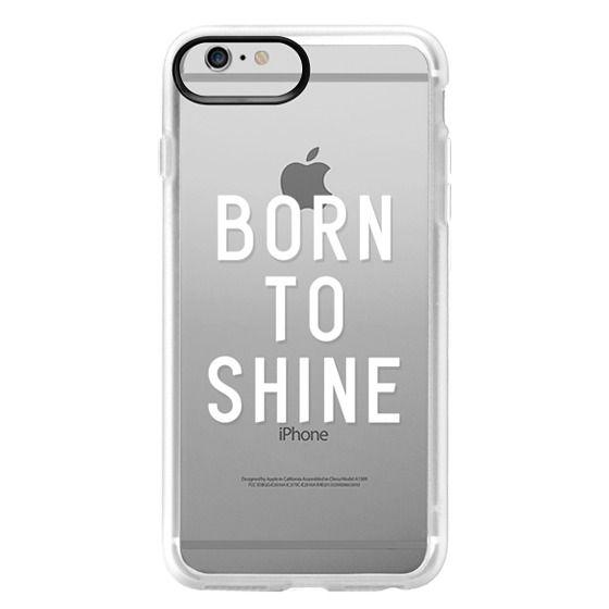 iPhone 6 Plus Cases - BORN TO SHINE
