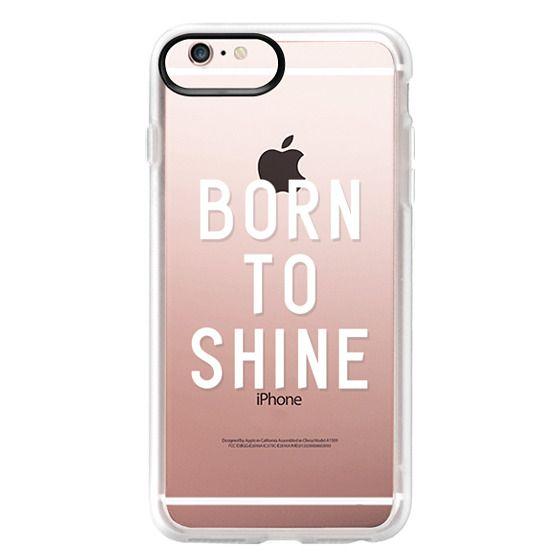 iPhone 6s Plus Cases - BORN TO SHINE