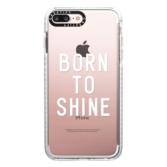 iPhone 7 Plus Cases - BORN TO SHINE