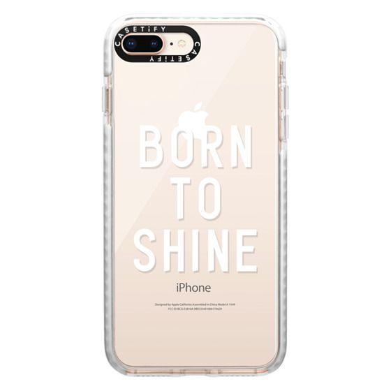 iPhone 8 Plus Cases - BORN TO SHINE