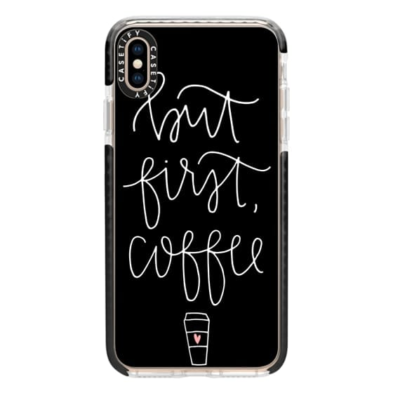 iPhone XS Max Cases - but first coffee - black + mug