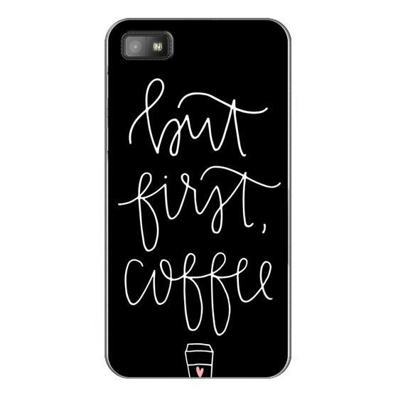 Blackberry Z10 Cases - but first coffee - black + mug