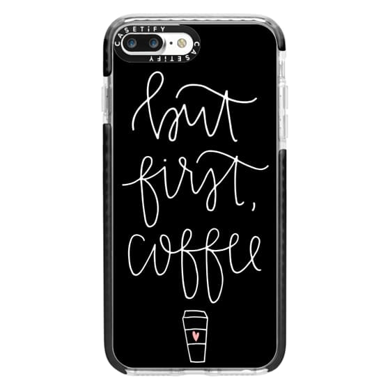 iPhone 7 Plus Cases - but first coffee - black + mug