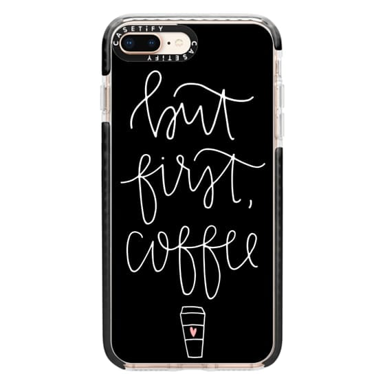 iPhone 8 Plus Cases - but first coffee - black + mug