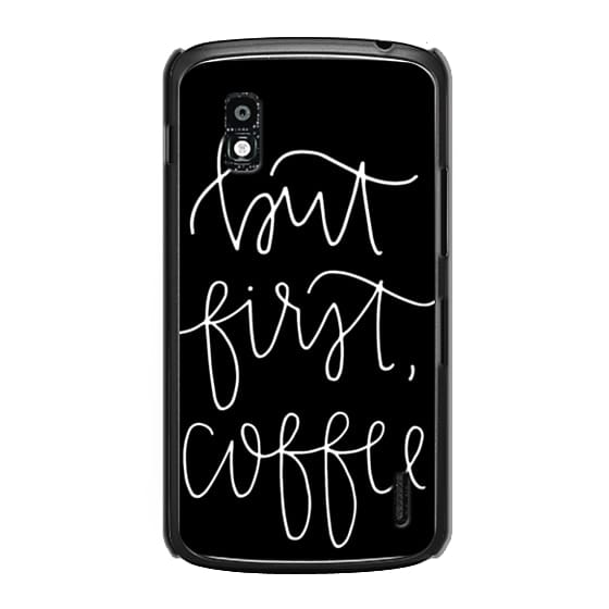 Nexus 4 Cases - but first coffee - black + mug