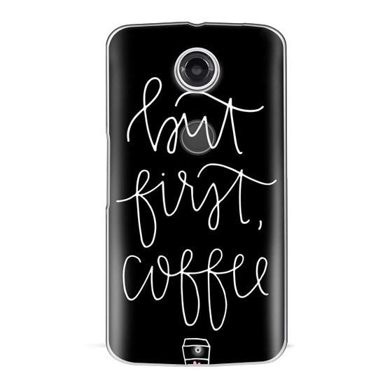 Nexus 6 Cases - but first coffee - black + mug