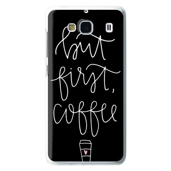 Redmi 2 Cases - but first coffee - black + mug