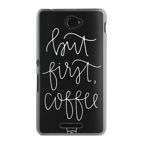 Sony E4 Cases - but first coffee - black + mug