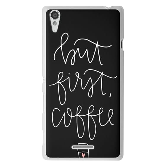 Sony T3 Cases - but first coffee - black + mug
