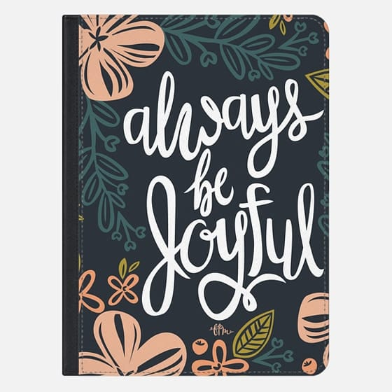 Always Be Joyful - iPad Pro Sleeve