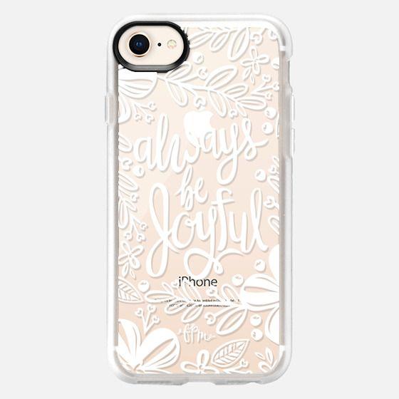 Always Be Joyful - White - Snap Case