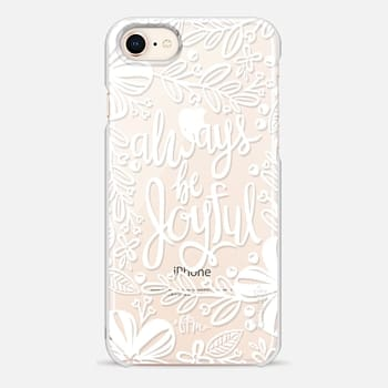 iPhone 8 Case Always Be Joyful - White