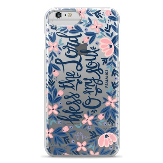 iPhone 6s Cases - Bless the Lord- O my Soul