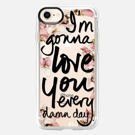 I'm Gonna Love You Every Damn Day (Sweet Pea Floral, Wedding Bouquet, Black Writing) - Snap Case