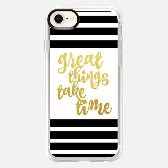 Great Things Take Time Gold with Black and White Stripes - Snap Case