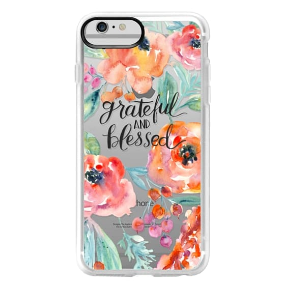 iPhone 6 Plus Cases - Grateful and Blessed