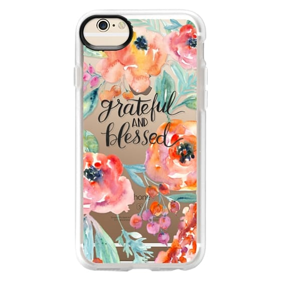 iPhone 6 Cases - Grateful and Blessed