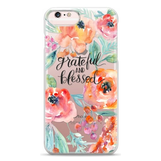 iPhone 6s Plus Cases - Grateful and Blessed