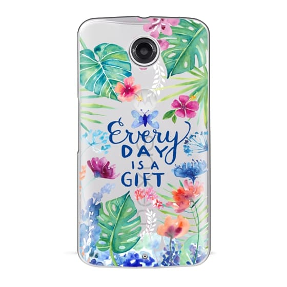 Nexus 6 Cases - Every Day is a Gift