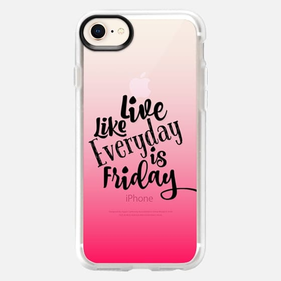 LIVE LIKE EVERYDAY IS FRIDAY - HOT PINK Neon Bubblegum Ombre Abstract Typography Transparent Art Weekend Happy Days Friyay Cool Quote Font Relax Party Fun Teen Girly Chic Modern Design - Snap Case