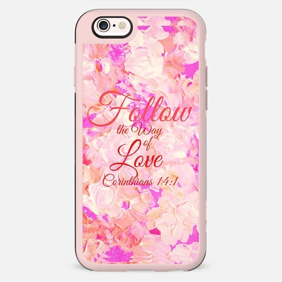 FOLLOW THE WAY OF LOVE Corinthians 14:1 Whimsical Pretty Pastel Pink White Floral Abstract Painting Christian Typography Bible Verse Scripture Jesus Christ God Inspiration Art - New Standard Case
