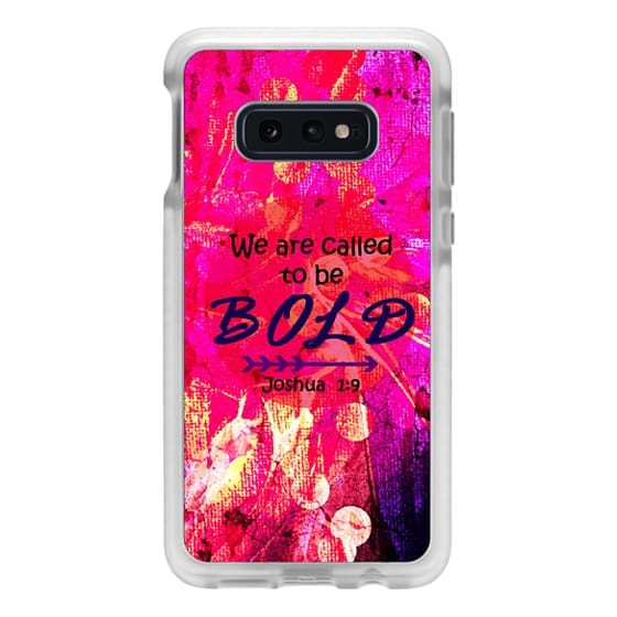 Samsung Galaxy S10e Cases - WE ARE CALLED TO BE BOLD Joshua 1:9 Fine Art Colorful Christian Scripture Bible Verse Whimsical God Girl Hot Pink Purple Floral Swirls Typography Jesus Christ Faith Inspiration
