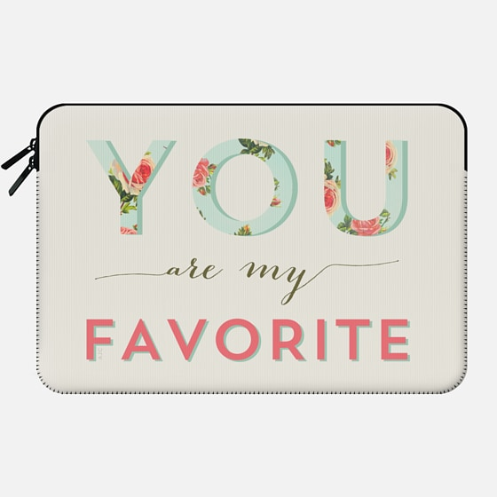 Floral you are my favorite - Macbook Sleeve