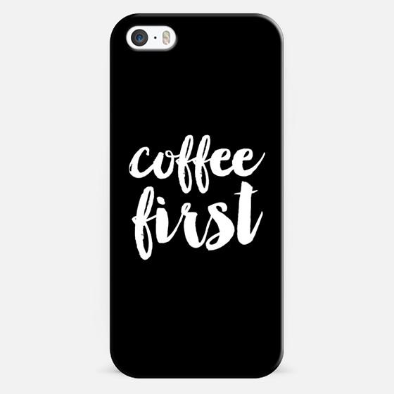 coffee first - Black -