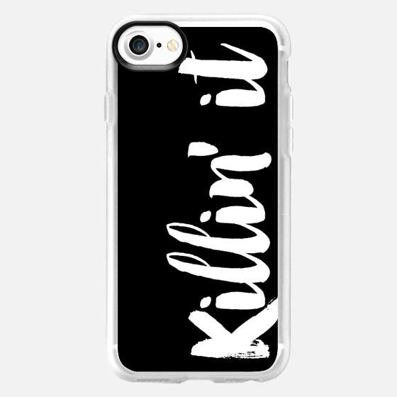 Killin it -