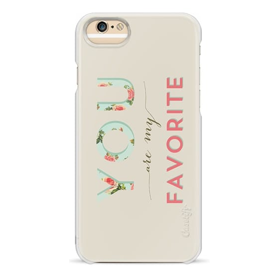 iPhone 6 Cases - Floral You are my favorite
