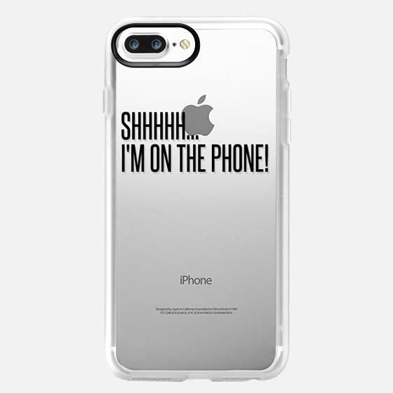 I'M ON THE PHONE TRANSPARENT BLACK -