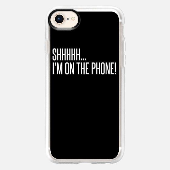 I'M ON THE PHONE BLACK - Snap Case