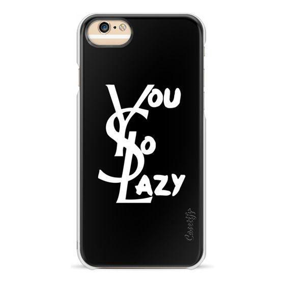 iPhone 6s Cases - You So Lazy Black Dark