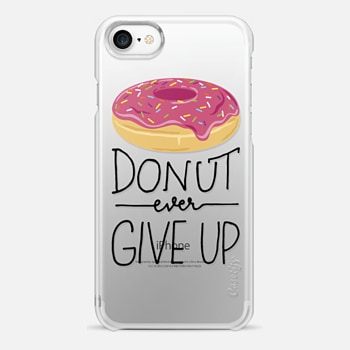 iPhone 7 Case Donut Ever Give Up